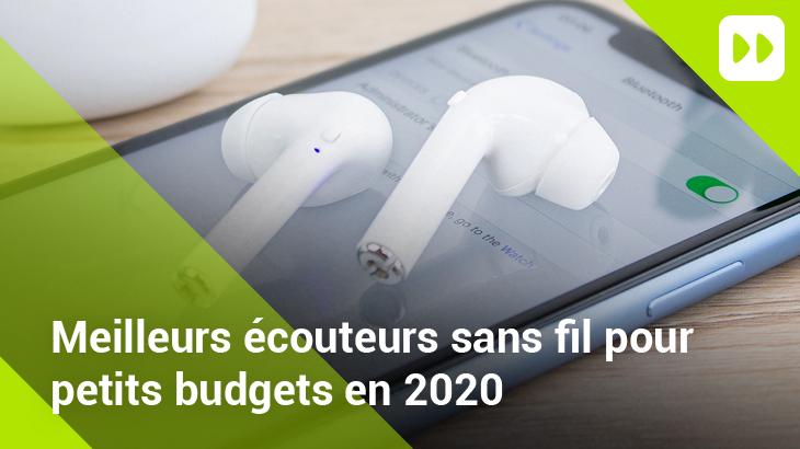 Meilleurs écouteurs sans fil 2020 à petits prix