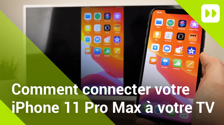 Afficher l'écran iPhone 11 Pro Max sur votre TV