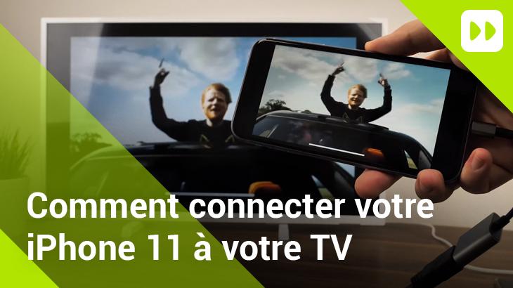 Comment connecter votre iPhone 11 sur votre écran TV