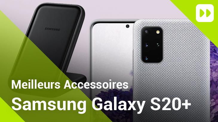 Meilleurs accessoires Galaxy S20 Plus