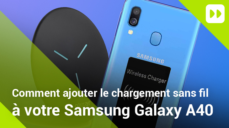 Comment rendre votre Samsung Galaxy A40 compatible avec le chargement sans fil
